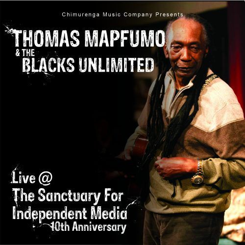 Thomas Mapfumo & The Blacks Unlimited Live @ The Sanctuary For Independent Media